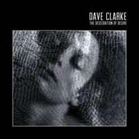 Clarke, Dave: The Desecration Of Desire