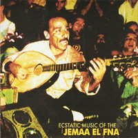 V/A: Ecstatic Music Of The Jemaa El Fna