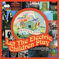 V/A: Let the Electric Children Play/Underground Story of Transatlantic Records