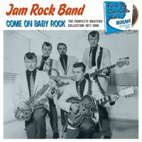 Jam Rock Band: Come On Baby Rock - The Complete Masters Collection 1977-1990