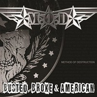 M.O.D.: Busted, Broke And American