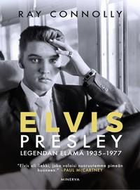 Presley, Elvis: Elvis Presley - Legendan elämä 1935-1977