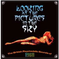 V/A: Looking At the Pictures I The Sky / British Psychedelic Sounds of 1968