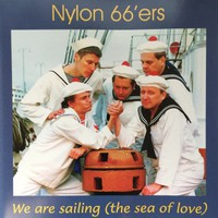 Nylon 66'ers: We are sailing (the sea of love)