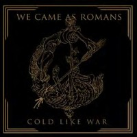 We Came As Romans : Cold like war