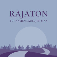 Lauluyhtye Rajaton: Tuhansien laulujen maa