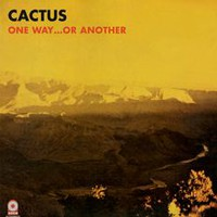 Cactus: One Way...or Another