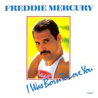 Mercury, Freddie: I Was Born To Love You