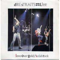 Dire Straits: Live - Love Over Gold / Solid Rock