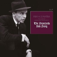 Sinatra, Frank: Great American Songbook: The Standards Bob Sang