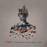 VUUR: In this moment we are free - Cities