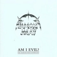 Diamond Head: Am i evil - anthology