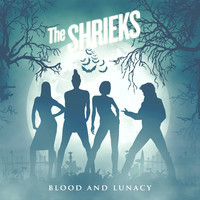 Shrieks: Blood And Lunacy EP