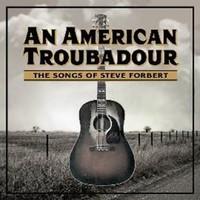 V/A: An American Troubadour: The Songs Of Steve Forbert