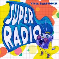 Karttunen, Ville: Superradio