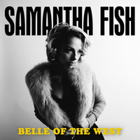 Fish, Samantha: Belle Of The West