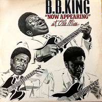 "King, B.B.: B.B. King ""Now Appearing"" At Ole Miss"