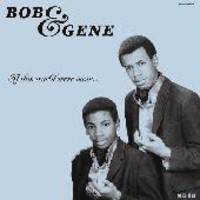 Bob & Gene: If This World Were Mine