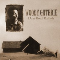Guthrie, Woody: Dust Bowl Ballads