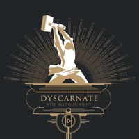 Dyscarnate: With All Their Might