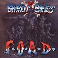 Broken Bones : F.O.A.D.