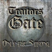 Traitors Gate: Only the Strong