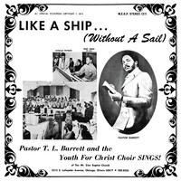 Pastor T.L. Barrett and the Youth For Christ Choir: Like a ship (without a sail)