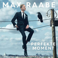 Raabe, Max: Der Perfekte Moment Heut Verpennt