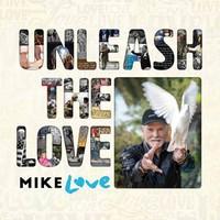 Love, Mike: Unleash The Love
