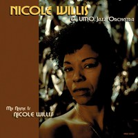 Umo Jazz Orchestra: My Name Is Nicole Willis