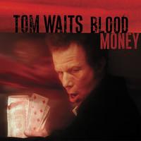 Waits, Tom: Blood money