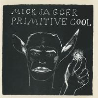 Jagger, Mick: Primitive Cool