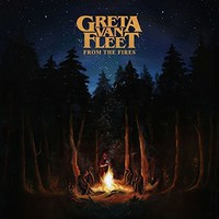 Greta Van Fleet: From The Fires