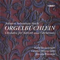 Bach, Johann Sebastian: Orgelbüchlein - Chorales for advent & christmas