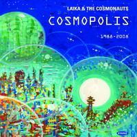 Laika & The Cosmonauts: Cosmopolis