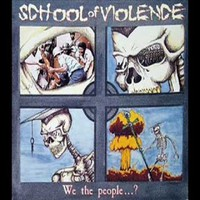School Of Violence: We The People...?