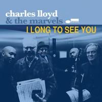 Lloyd, Charles: I Long to See You
