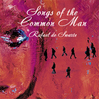 Swarte, Rafael De: Songs Of The Common Man