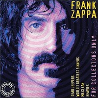 Zappa, Frank: For Collectors Only