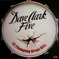 Dave Clark Five: 25 Thumping Great Hits