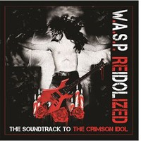 WASP : Reidolized - The Soundtrack To The Crimson Idol