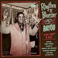 V/A: Rhythm 'N' Bluesin' By the Bayou: Livin', Lovin' & Lyin'