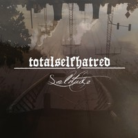 Totalselfhatred: Solitude