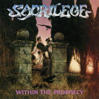 Sacrilege (UK): Within The Prophecy