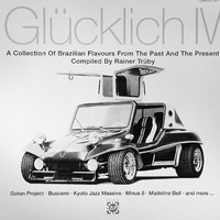 V/A: Glücklich IV (A Collection Of Brazilian Flavours From The Past And The Present)