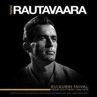 Rautavaara, Tapio: Kulkurin Taival - Kaikki Levytykset 1946-1979