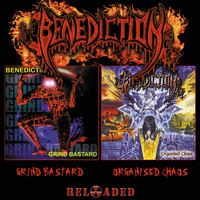 Benediction: Grind Bastard / Organised Chaos