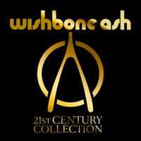 Wishbone Ash: 21st Century Collection