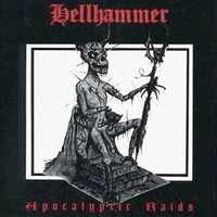 Hellhammer : Apocalyptic raids