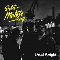 Petri Matero Group: Dead Weight